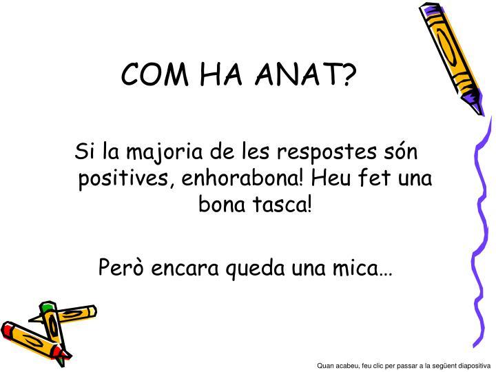 COM HA ANAT?