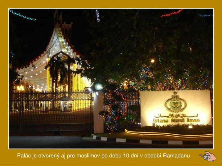 Palc je otvoren aj pre moslimov po dobu 10 dn v obdob Ramadanu
