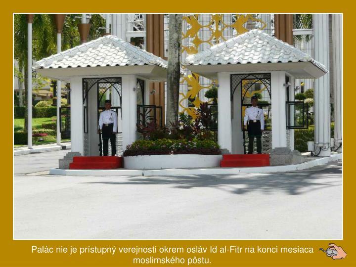 Palc nie je prstupn verejnosti okrem oslv Id al-Fitr na konci mesiaca moslimskho pstu.