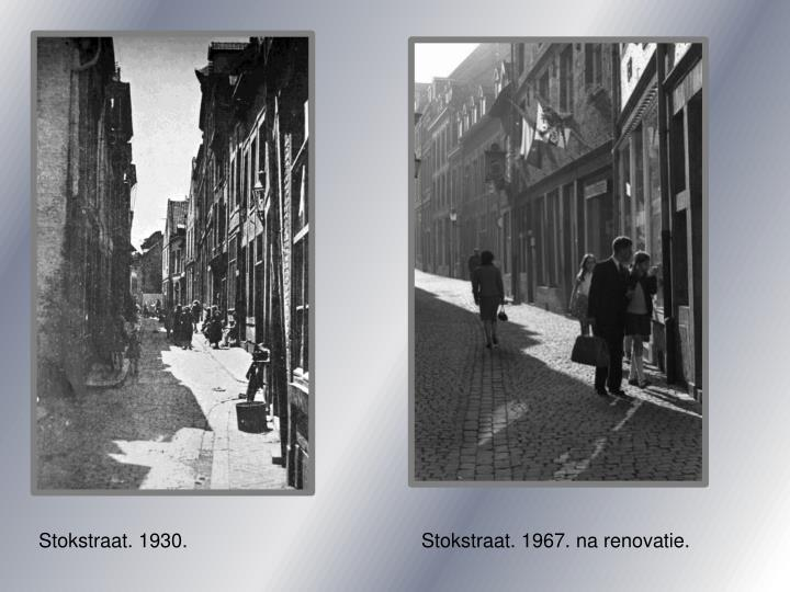 Stokstraat. 1930.