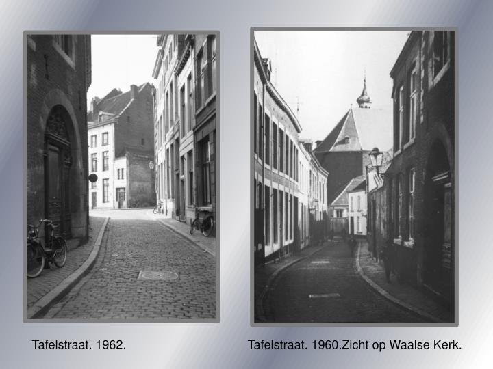 Tafelstraat. 1962.