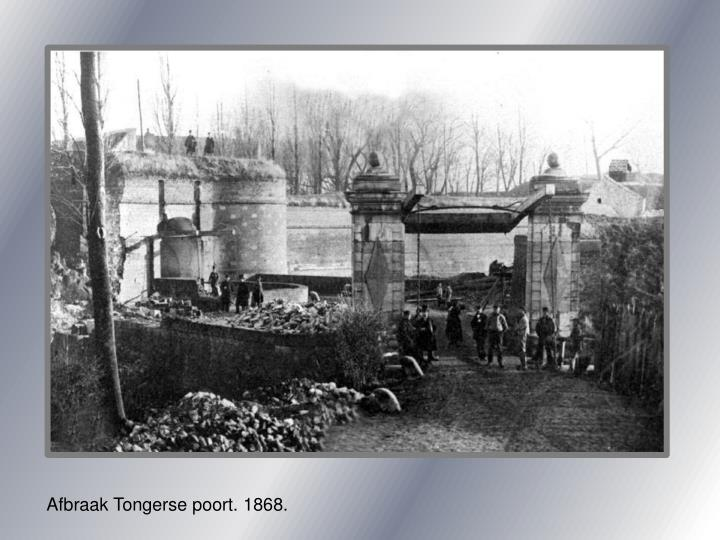 Afbraak Tongerse poort. 1868.