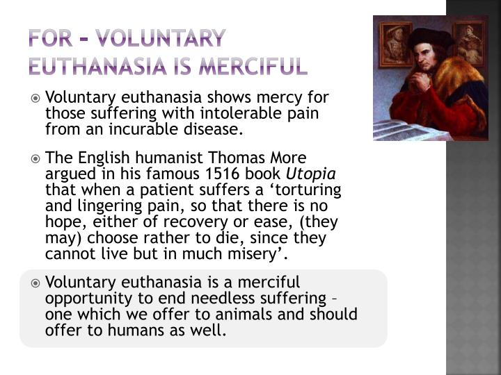 For – voluntary euthanasia is merciful