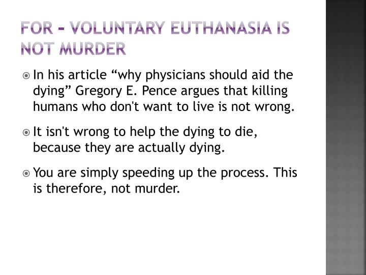 For – voluntary euthanasia is not murder