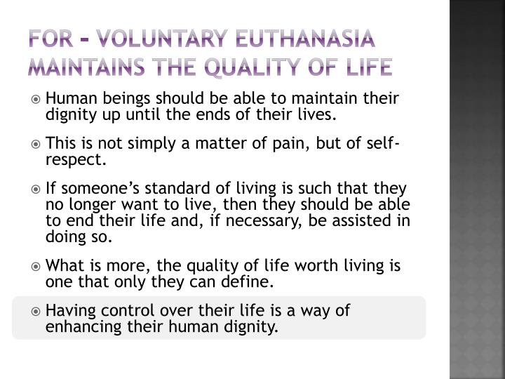 For – voluntary euthanasia maintains the quality of life
