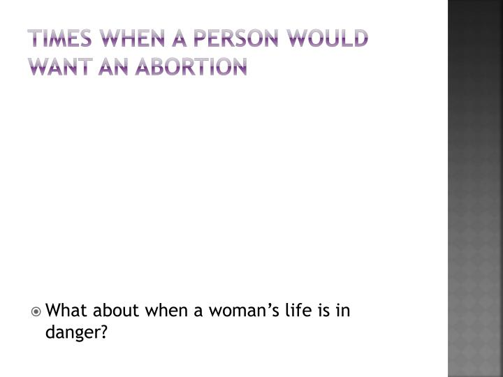 Times when a person would want an abortion