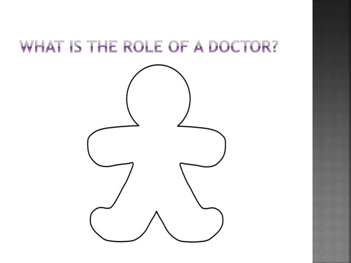 What is the role of a doctor?