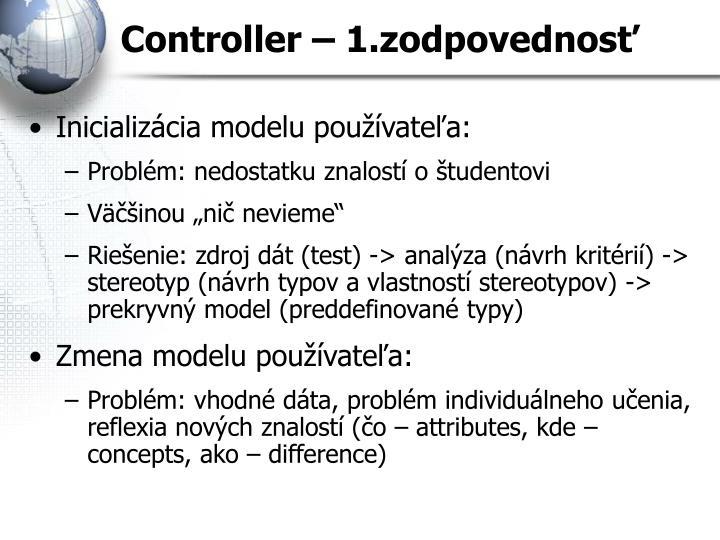 Controller – 1.zodpovednosť