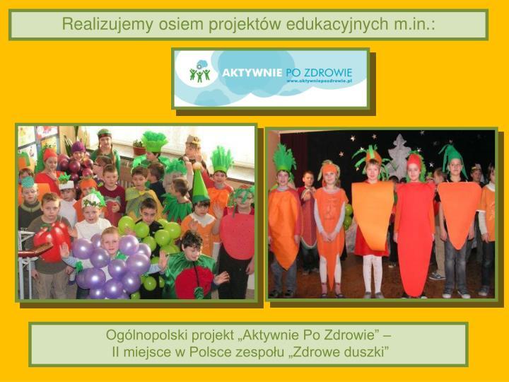Realizujemy osiem projektów edukacyjnych m.in.:
