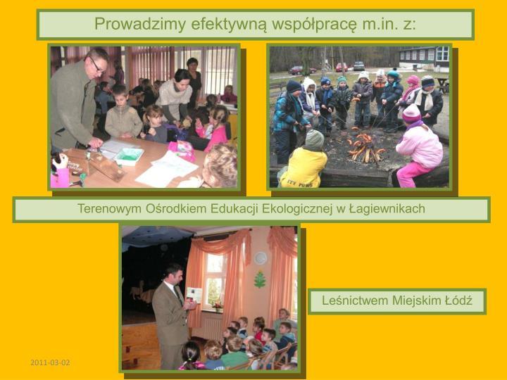 Prowadzimy efektywną współpracę m.in. z: