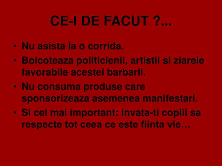 CE-I DE FACUT ?...