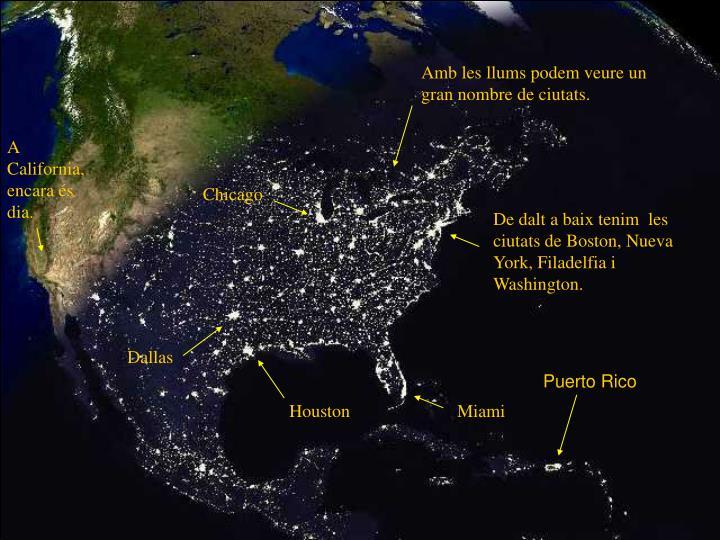 Amb les llums podem veure un gran nombre de ciutats.