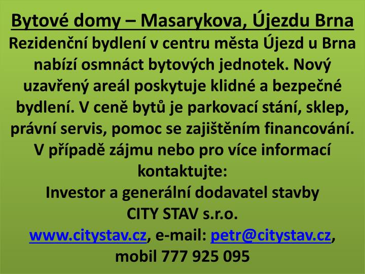 Bytové domy – Masarykova, Újezdu Brna