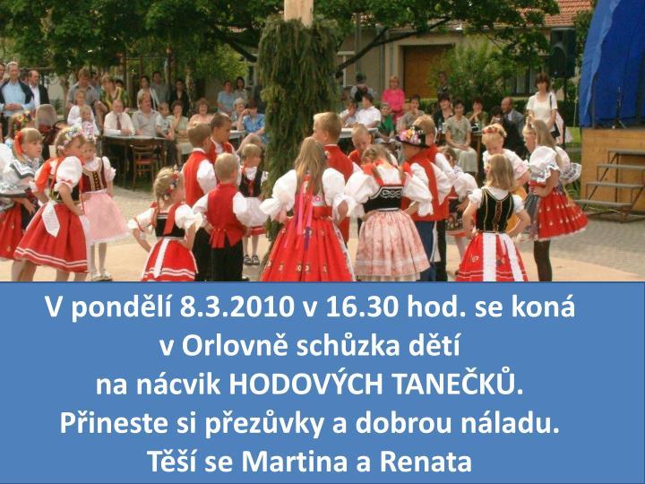 V pondělí 8.3.2010 v 16.30 hod. se koná
