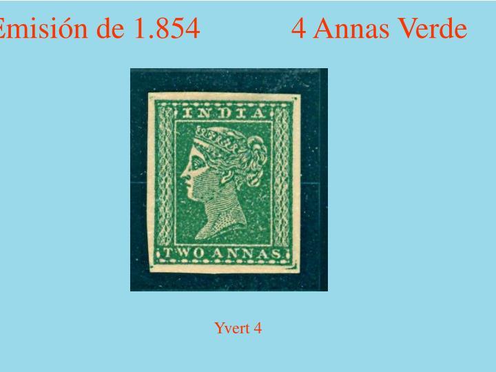 Emisión de 1.854            4 Annas Verde