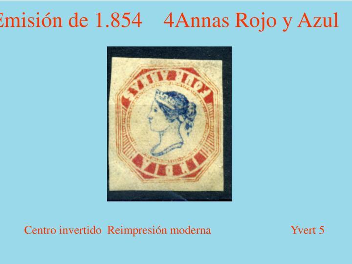 Emisión de 1.854    4Annas Rojo y Azul