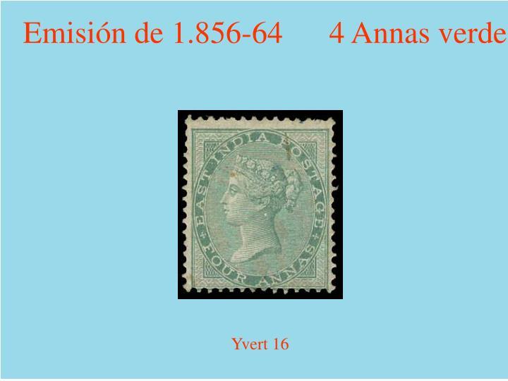 Emisión de 1.856-64      4 Annas verde
