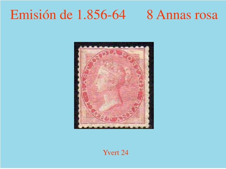 Emisión de 1.856-64      8 Annas rosa
