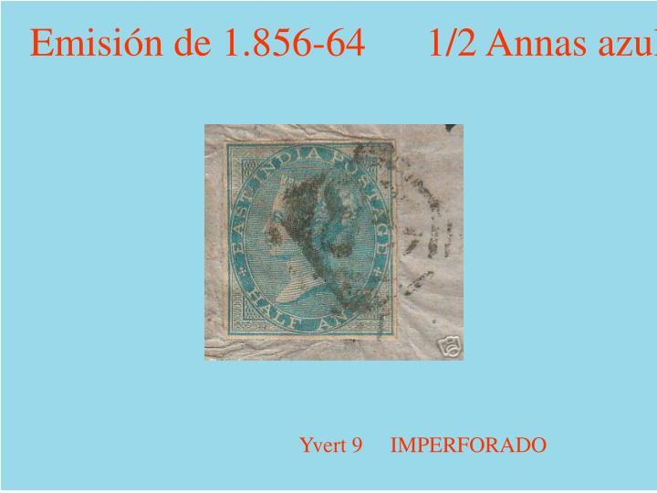 Emisión de 1.856-64      1/2 Annas azul