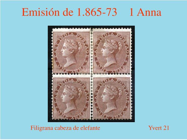 Emisión de 1.865-73    1 Anna