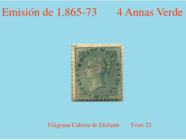 Emisión de 1.865-73       4 Annas Verde