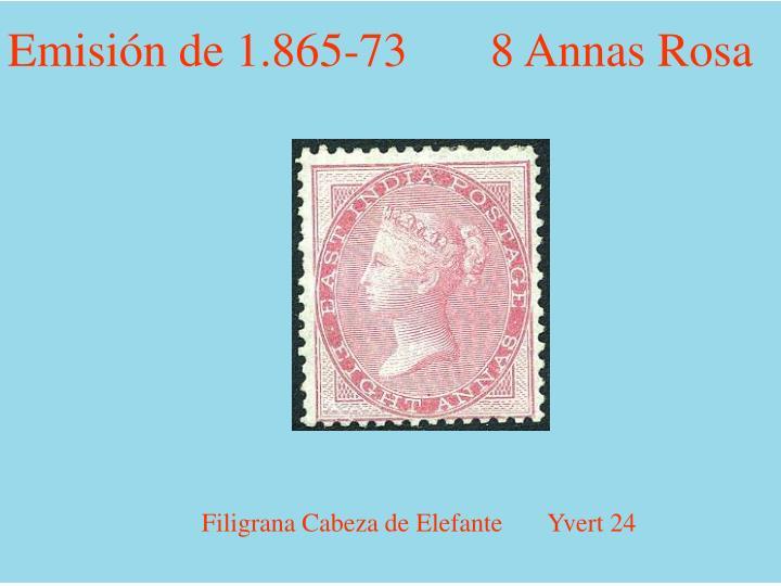 Emisión de 1.865-73       8 Annas Rosa