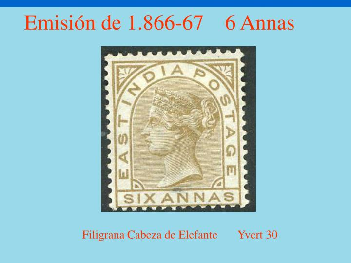 Emisión de 1.866-67    6 Annas