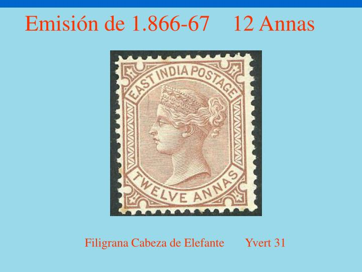 Emisión de 1.866-67    12 Annas