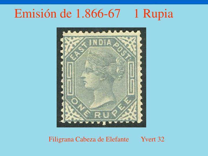 Emisión de 1.866-67    1 Rupia