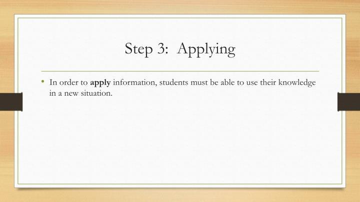 Step 3:  Applying