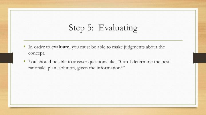Step 5:  Evaluating