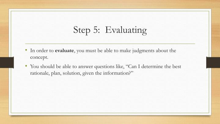 Step 5:  Evaluating