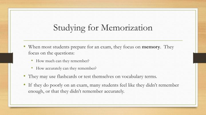 Studying for Memorization