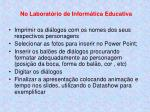no laborat rio de inform tica educativa