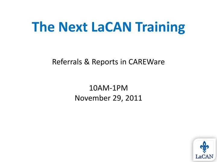 The Next LaCAN Training