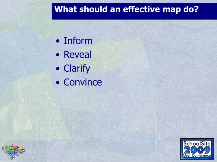 What should an effective map do?
