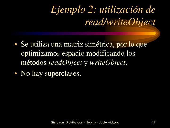 Ejemplo 2: utilización de read/writeObject