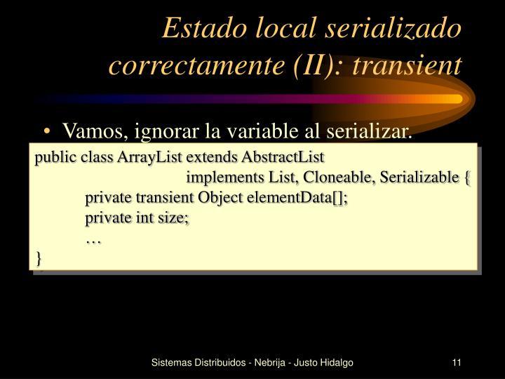 Estado local serializado correctamente (II): transient