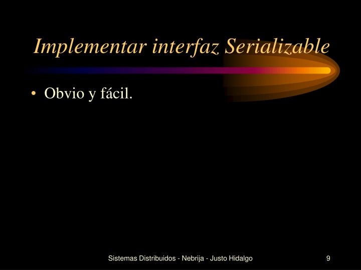 Implementar interfaz Serializable