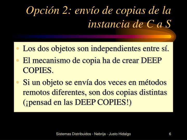 Opción 2: envío de copias de la instancia de C a S