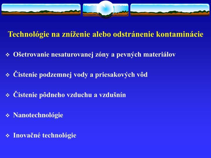 Technológie na zníženie alebo odstránenie kontaminácie