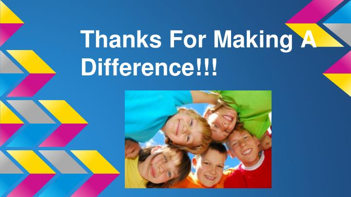 Thanks For Making A Difference!!!