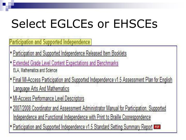 Select EGLCEs or EHSCEs
