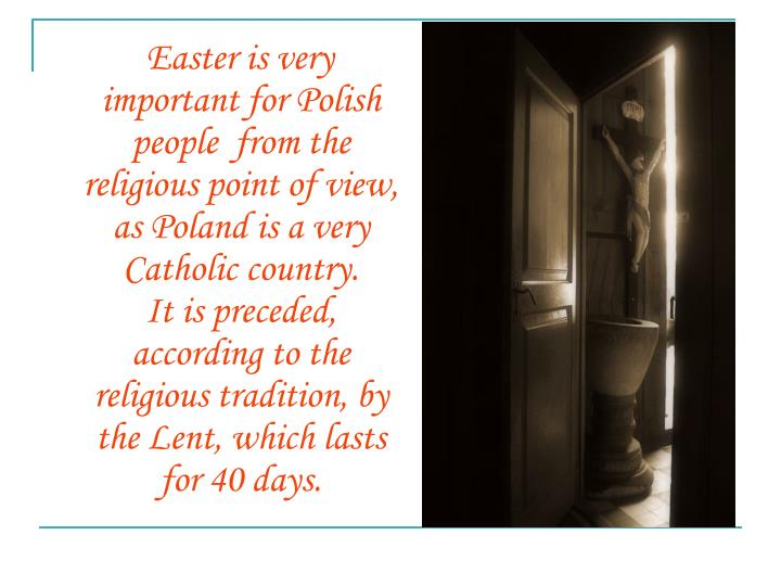 Easter is very important for Polish