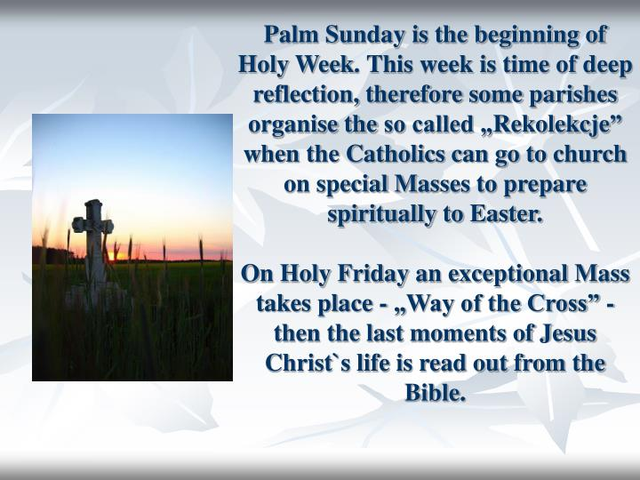 Palm Sunday is the beginning of