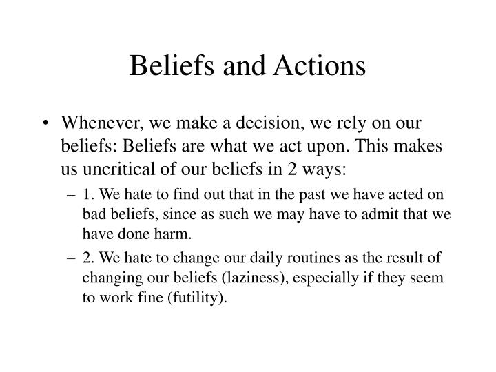 Beliefs and Actions