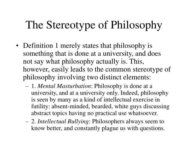 The stereotype of philosophy