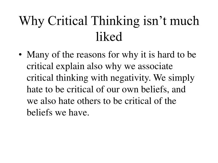 Why Critical Thinking isn't much liked
