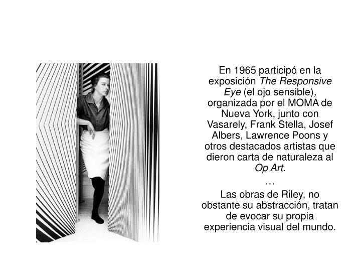 En 1965 participó en la exposición
