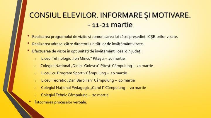 CONSIUL ELEVILOR. INFORMARE ȘI MOTIVARE. - 11-21 martie